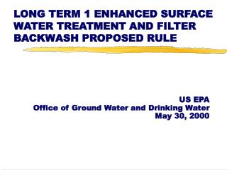 LONG TERM 1 ENHANCED SURFACE WATER TREATMENT AND FILTER BACKWASH PROPOSED RULE