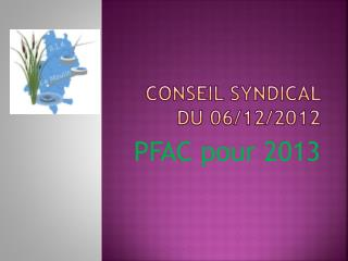 CONSEIL SYNDICAL DU 06/12/2012