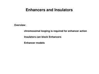 Enhancers and Insulators