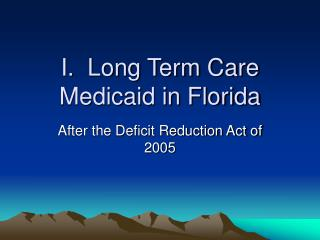 I.  Long Term Care Medicaid in Florida