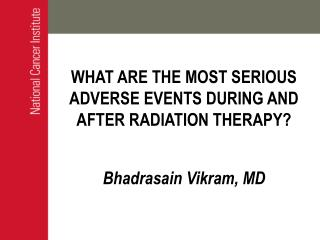 WHAT ARE THE MOST SERIOUS ADVERSE EVENTS DURING AND AFTER RADIATION THERAPY?