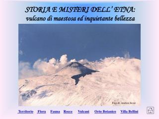 STORIA E MISTERI DELL' ETNA: vulcano di maestosa ed inquietante bellezza