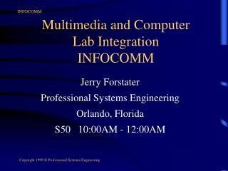 Multimedia and Computer Lab Integration INFOCOMM