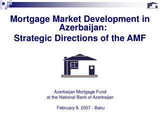 Azerbaijan Mortgage Fund  at the National Bank of Azerbaijan  February 9, 2007 - Baku