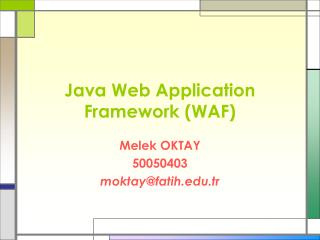 Java Web Application Framework (WAF)