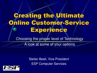 Creating the Ultimate Online Customer-Service Experience