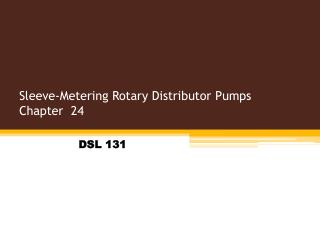 Sleeve-Metering Rotary Distributor Pumps  Chapter  24