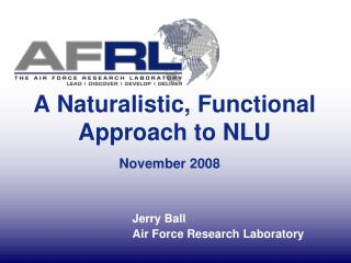 A Naturalistic, Functional Approach to NLU November 2008