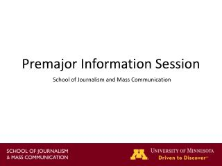 Premajor  Information Session School of Journalism and Mass Communication