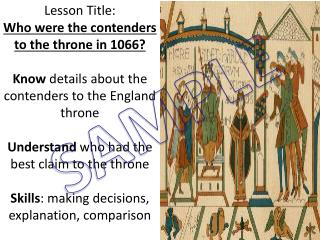 Lesson Title: Who were the contenders to the throne in 1066?