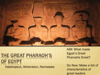 The great Pharaoh's  of  egypt