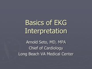 Basics of EKG Interpretation