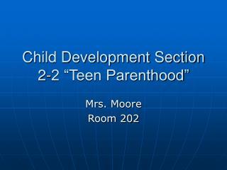 """Child Development Section 2-2 """"Teen Parenthood"""""""