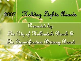 Presented by:  The City of Hallandale Beach & The Beautification Advisory Board