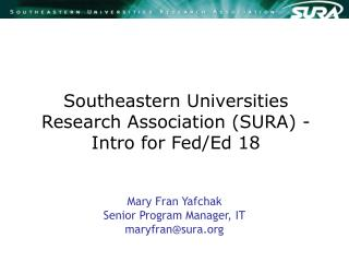 Southeastern Universities Research Association (SURA) - Intro for Fed/Ed 18