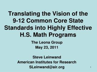 The Leona Group May 23, 2011 Steve Leinwand American Institutes for Research SLeinwand@air