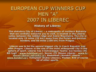 "EUROPEAN CUP WINNERS CUP MEN ""A"" 2007 IN LIBEREC"