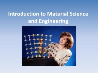 Introduction to Material Science and Engineering
