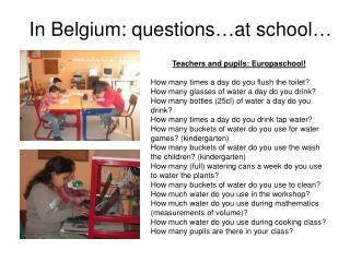 In Belgium: questions…at school…