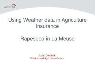 Using Weather data in Agriculture insurance Rapeseed in La Meuse