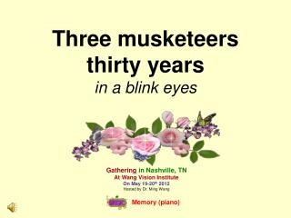 Three musketeers  thirty years in a blink eyes