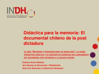 Didáctica para la memoria: El documental chileno de la post dictadura