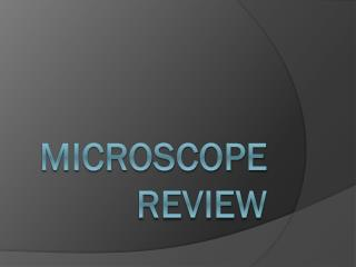 Microscope Review