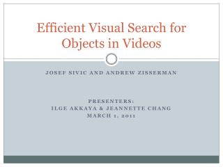 Efficient Visual Search for Objects in Videos