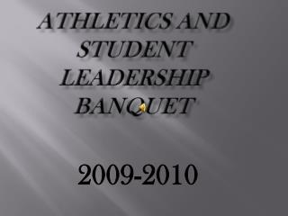 Athletics and  Student Leadership Banquet