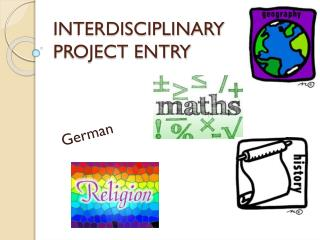 INTERDISCIPLINARY PROJECT ENTRY