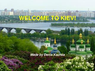 WELCOME TO KIEV!