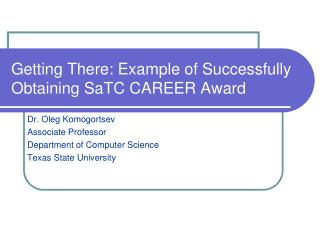 Getting There : Example  of Successfully Obtaining  SaTC  CAREER Award