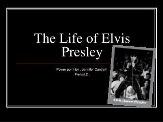 The Life of Elvis Presley