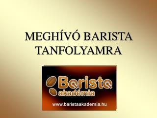MEGHÍVÓ BARISTA TANFOLYAMRA