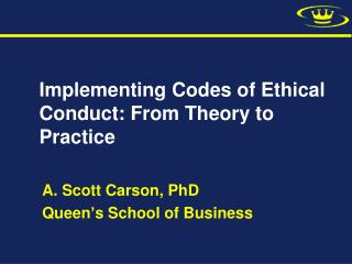 Implementing Codes of Ethical Conduct: From Theory to Practice