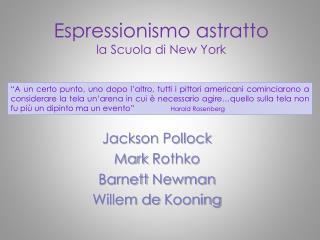 Espressionismo astratto la Scuola di New York