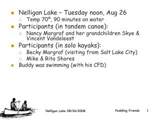 Nelligan Lake – Tuesday noon, Aug 26  Temp 70º, 90 minutes on water