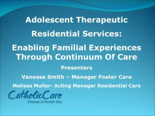 Adolescent Therapeutic  Residential Services: