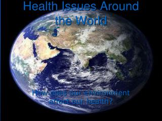 Health Issues Around the World