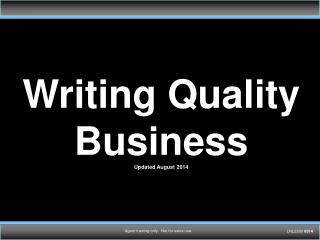 Writing Quality Business Updated August 2014