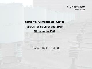 Static Var Compensator Status (SVCs for Booster and SPS) Situation in 2009