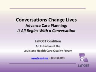 Conversations Change Lives Advance Care Planning:  It All Begins With a Conversation