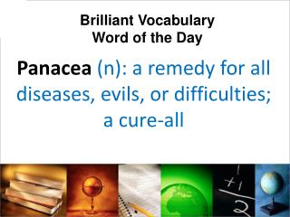 Panacea  (n): a remedy for all diseases, evils, or difficulties; a cure-all