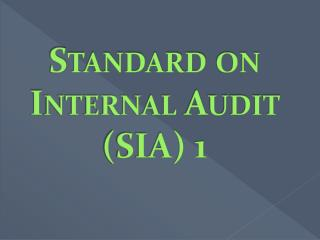 Standard on Internal Audit (SIA) 1