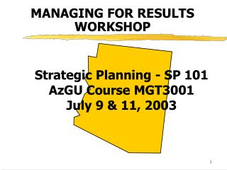 Strategic Planning - SP 101 AzGU Course MGT3001 July 9 & 11, 2003