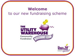 Welcome  to our new fundraising scheme