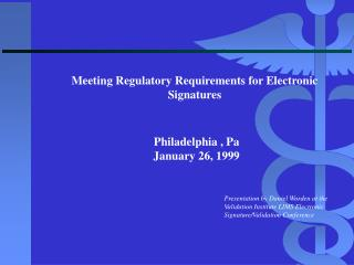 Meeting Regulatory Requirements for Electronic Signatures