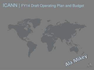 ICANN |  FY14 Draft Operating Plan and Budget