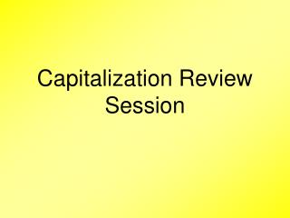 Capitalization Review Session