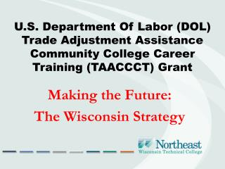 Making the Future:  The Wisconsin Strategy